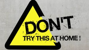 dont-try-this-at-home